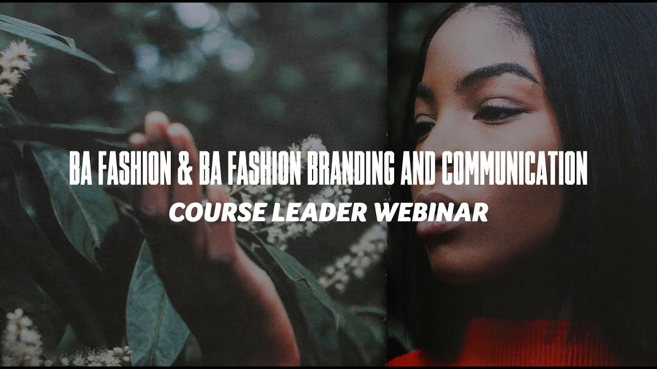 Course Webinar - BA Fashion & BA Fashion Branding and Communication