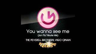 The Peverell Brothers, Vigo Qinan & Katherine Ellis - You Wanna See Me (Jon Fitz Tribute)