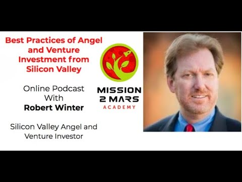 Best Practices of Angel Investment from Silicon Valley: Mission2Mars Podcast with Robert Winter