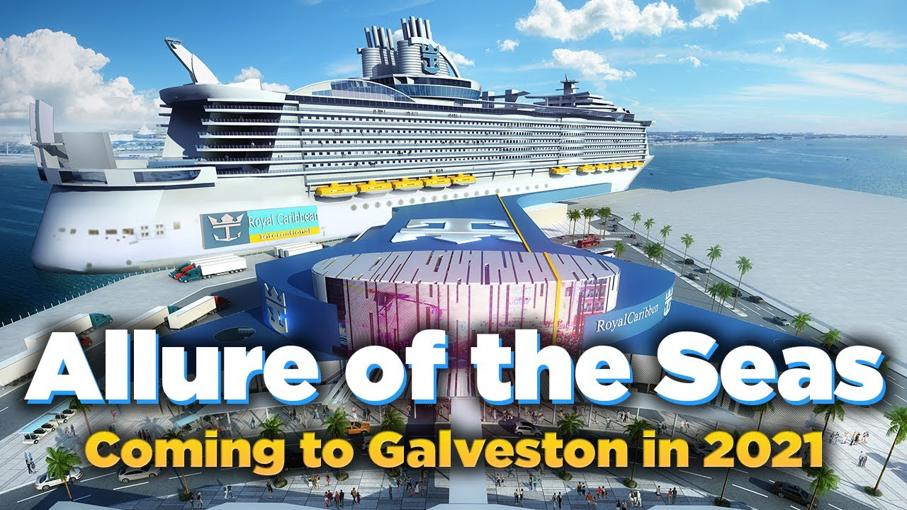 Royal Caribbean Announces Allure Of The Seas Will Homeport In Galveston In 2021