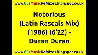 Notorious (Latin Rascals Mix) - Duran Duran