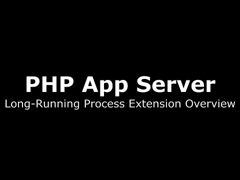 Long-running Process Extension Overview for PHP App Server