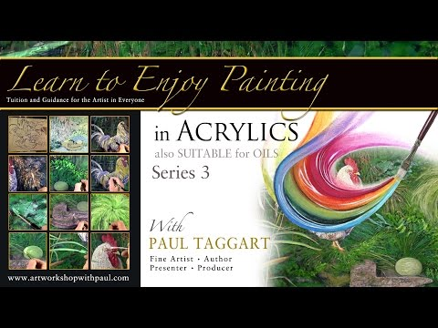 'Learn to Enjoy Painting in Acrylics with Paul Taggart [Series 3] – SUITABLE FOR OILS''