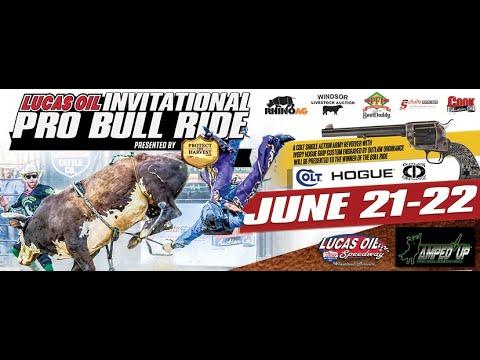 June 21st-22nd, 2019: Lucas Oil Invitational Pro Bull Ride