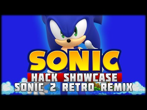 Sonic Hack Showcase - Sonic 2 Retro Remix (2010)