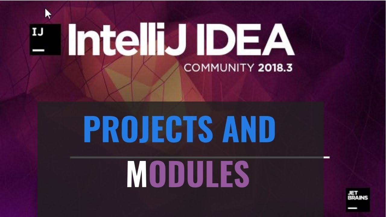 Intellij IDEA Tutorial: Projects and modules overview