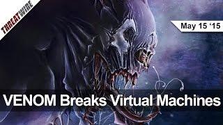 VENOM breaks VMs, mSpy gets pwn3d & more - ThreatWire