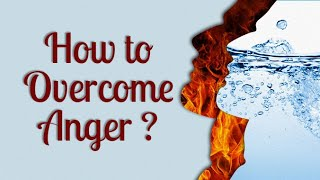 How to Overcome Anger?
