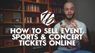 How To Sell Tickets Online — Selling Tickets On Stubhub, Ticketmaster And Co. | #227
