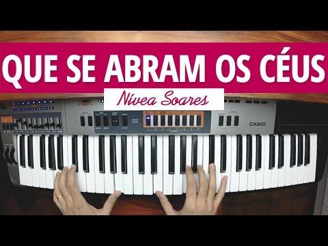 [No Teclado] QUE SE ABRAM OS CÉUS - Nívea Soares
