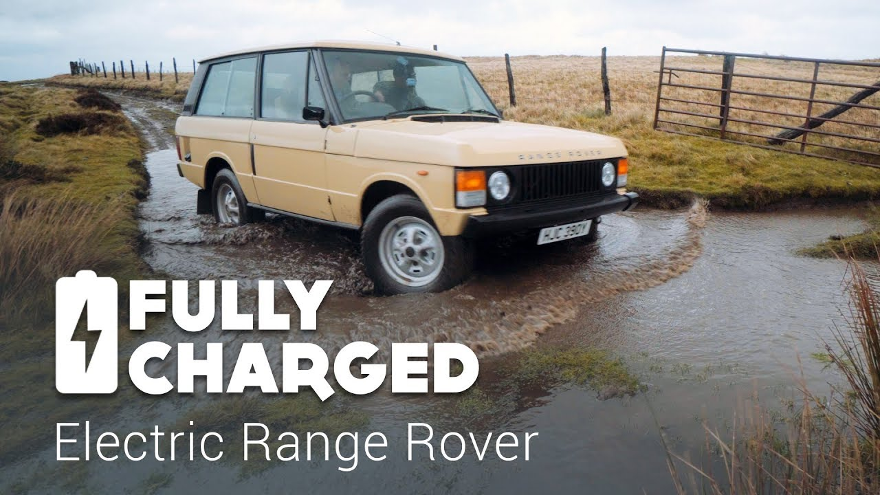 Electric Range Rover | Fully Charged