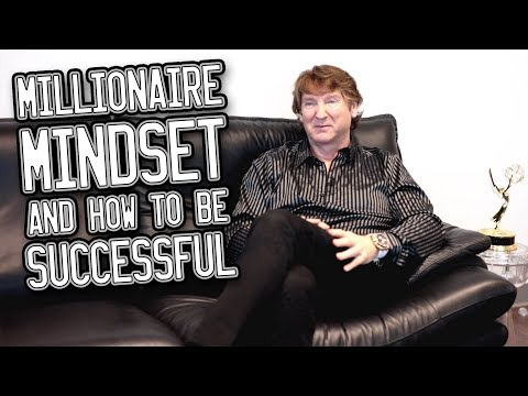 Having a millionaire mindset and how to be successful