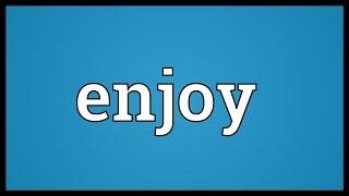 Enjoy Meaning