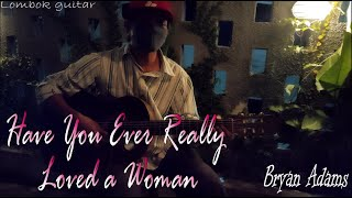 Wawan Play HAVE YOU EVER REALLY LOVED A WOMAN (Bryan Adams)