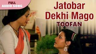 Jatobar Dekhi Mago   Lata Mangeshkar   Toofan   Bengali Movie Songs