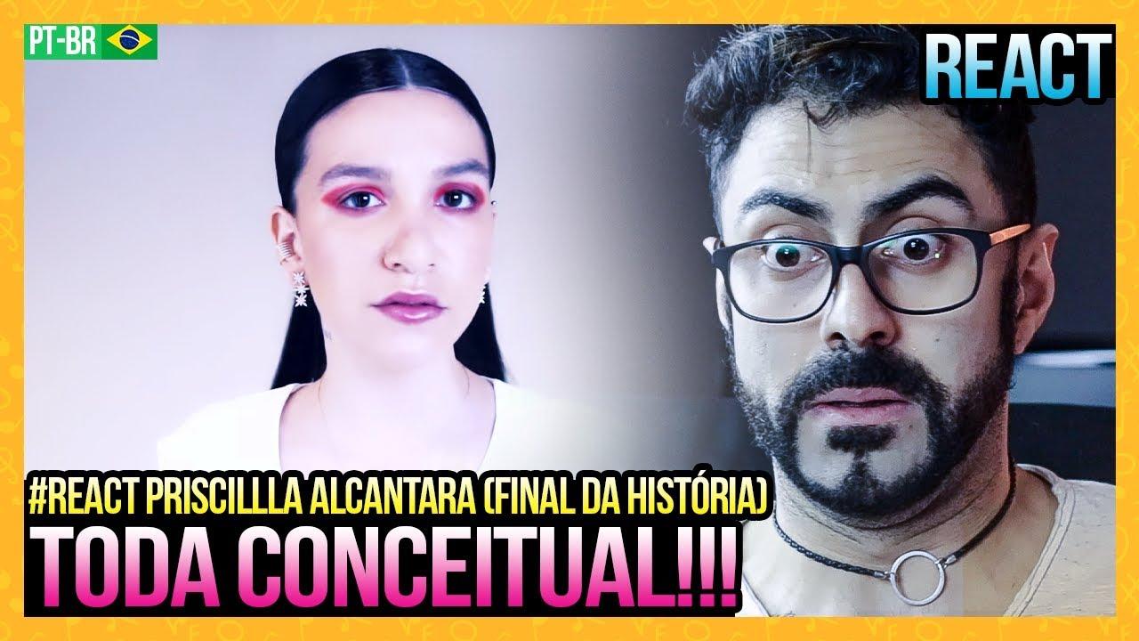 REAGINDO a Priscilla Alcantara - Final da História