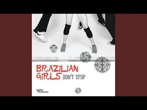 Dont Stop Brazilian Girls Extended Vocal Mix