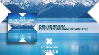 Denise Rivera - Perfect Ending (Kaimo K Radio Edit) Best of Melodic Trance