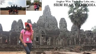 Travel to ASIA: Our Adventures in Siem Reap, Cambodia - Angkor Wat, Tonle Sap, etc...