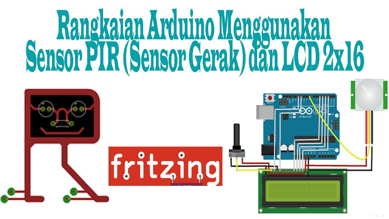Fritzing - Rangkaian Arduino Menggunakan Sensor PIR (Sensor Gerak) dan LCD  2x16