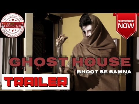 TRAILER:- GHOST HOUSE || BHOOT SE SAMNA || FUNNY GHOST STORY OF 2017 || MUST WATCH Indian Fuck Stick