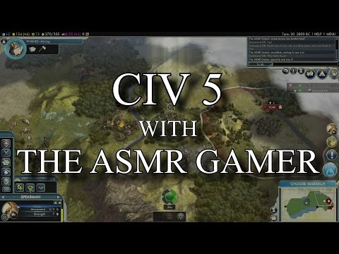 Civilization 5 with The ASMR Gamer ! (Part 1)