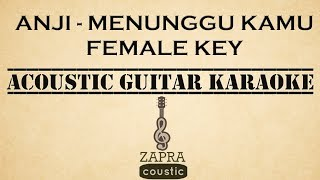 Anji - Menunggu Kamu (Female Key Acoustic Guitar Karaoke)