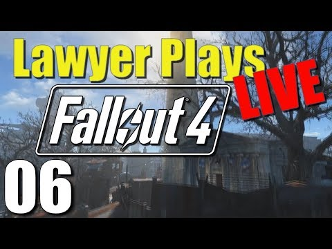Lawyer Plays LIVE: Fallout 4 - 06