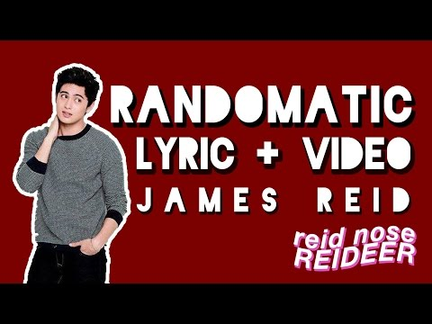 Randomatic - James Reid (Lyric + Video)