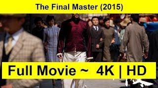 The Final Master Full Length'MOVIE 2015