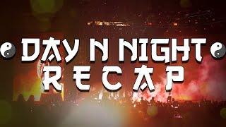 Day N Night Recap 2017