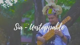 Sia - Unstoppable (Sape' Cover - Uyau Moris)