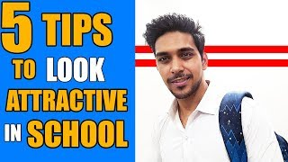 5 SECRET TO LOOK ATTRACTIVE IN SCHOOL ! 5 TIPS TO LOOK MORE STYLISH IN SCHOOL ! HINDI !
