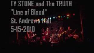 """Ty Stone and The Truth """"Line of Blood"""" St. Andrews Hall"""