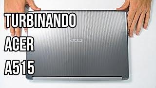 Turbinando o Acer A515-51G-C690 - Undervolt, SSD, Pasta térmica, RAM, Tela IPS - TechTuning #3