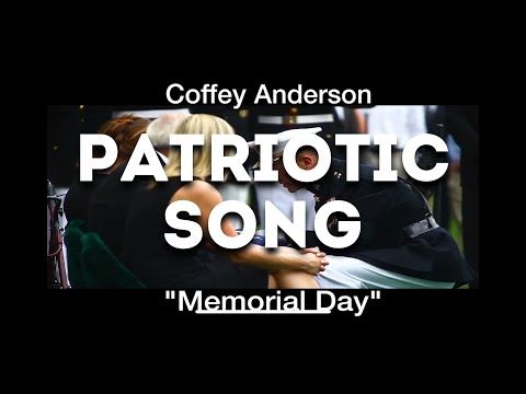 Memorial day - Coffey Anderson - Patriotic Song