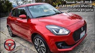 Suzuki Swift 2018; 4 cil 82 bhp para ahorrar gasolina en serio Video