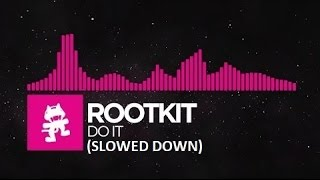 Rootkit - Do It (Slowed Down)