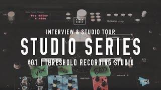 Studio Tours: Threshold Recording Studio - (How to build a home studio in 2019)