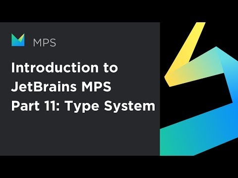 Introduction to JetBrains MPS, part 11: Type system