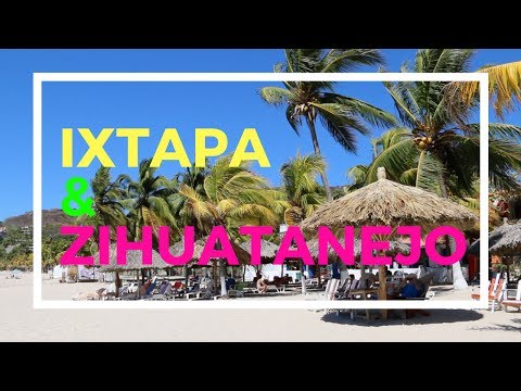 Ixtapa & Zihuatanejo: Two Mexican Beach Paradises