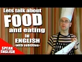 Learning English - FOOD and EATING lesson - Using words for food and eating