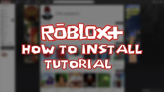 ROBLOX+: How to install | Make ROBLOX easier to navigate