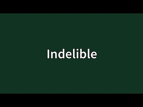 Indelible Meaning