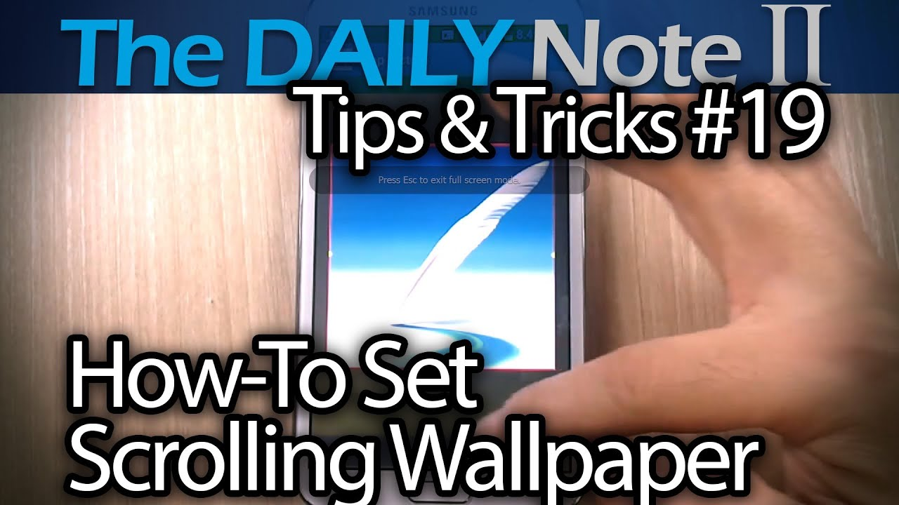 samsung galaxy note 2 tips tricks episode 19 two ways to get scrolling wallpaper youtube
