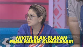 BROWNIS - Kocak!Nikita Mirzani Blak-Blakan Ungkap Kekesalannya Dengan Barbie (2/7/19) Part 3