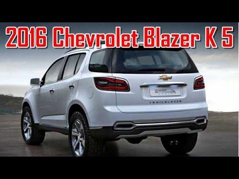 2016 Chevrolet Blazer K 5 Redesign Interior And Exterior Youtube