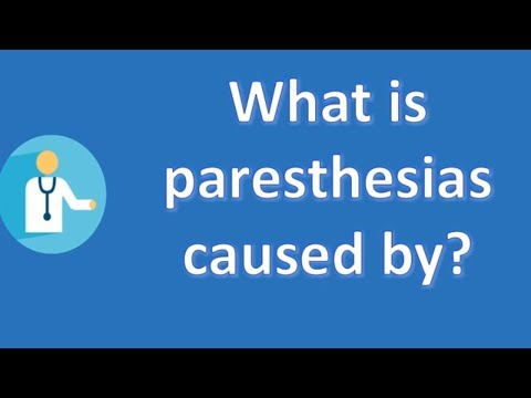 What Is Paresthesias Caused By ? | Most Rated Health FAQ Channel