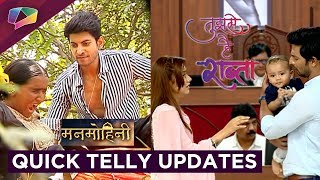 Manmohini And Tujhse Hai Raabta Quick Updates | India Forums | Zee tv