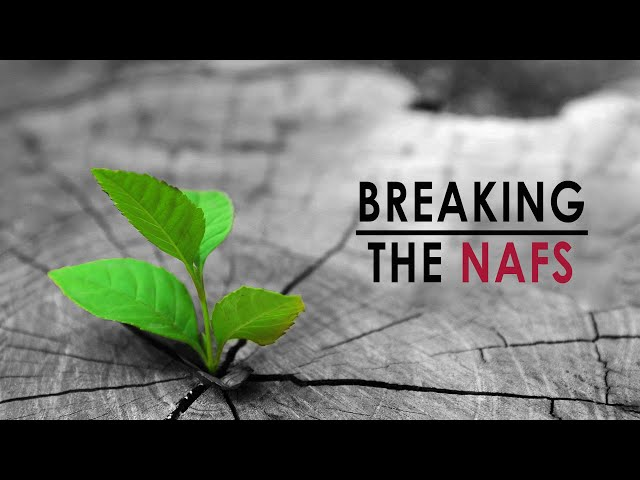 Breaking the Nafs - Shaykh Thaqib Mahmood, Sacred Study